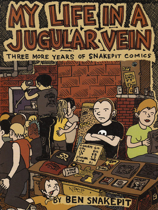 My Life in a Jugular Vein by Ben Snakepit