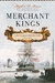 Merchant Kings: When Companies Ruled the World, 1600-1900 (ebook)