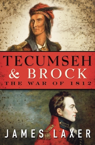Tecumseh and Brock by James Laxer