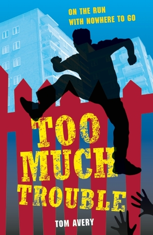 Too Much Trouble by Tom Avery