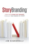 StoryBranding: Creating Stand-Out Brands Through The Power of Story