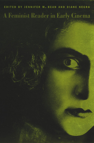 A Feminist Reader in Early Cinema
