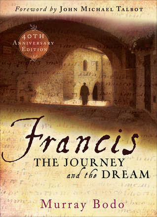 Francis: The Journey and the Dream: 40th Anniversary Edition