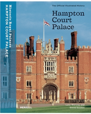 Hampton Court Palace by Lucy Worsley