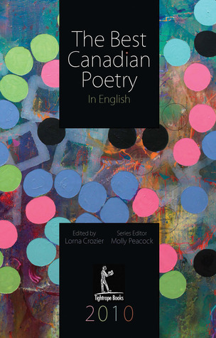 The Best Canadian Poetry in English 2010 by Lorna Cozier
