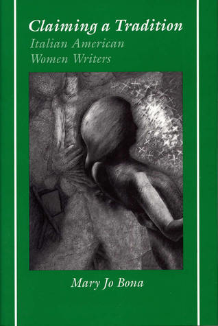 Claiming a Tradition: Italian American Women Writers