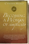 """Becoming a Woman of Simplicity: """"I am afraid that, as the serpent deceived Eve by his craftiness, your minds will be led astray from the simplicity and purity of devotion to Christ."""" 2 Corinthians 11:3"""