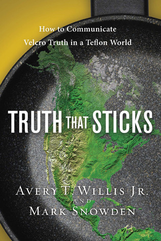 Truth That Sticks by Avery T. Willis Jr.