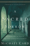 A Sacred Sorrow by Michael Card