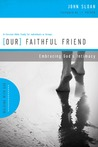 Our Faithful Friend: Embracing God's Intimacy