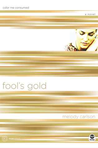 Fool's Gold by Melody Carlson