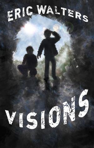 Visions by Eric Walters