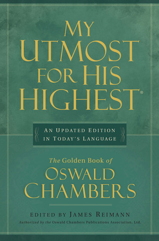 My Utmost for His Highest: An Updated Edition in Today's Language
