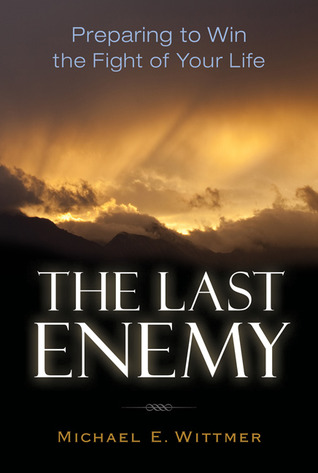 The Last Enemy by Michael Wittmer