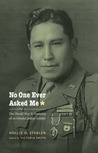 No One Ever Asked Me: The World War II Memoirs of an Omaha Indian Soldier