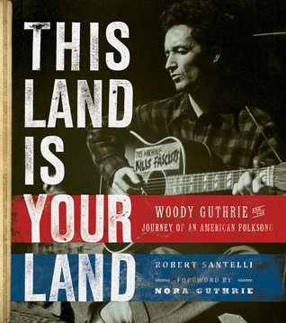 This Land Is Your Land by Robert Santelli