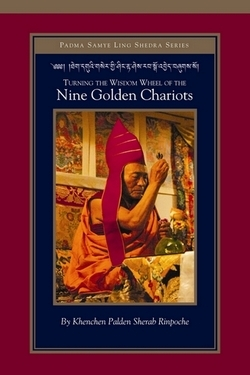 Turning The Wisdom Wheel Of The Nine Golden Chariots by Palden Sherab
