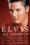 Elvis: All Shook Up: Stories And Insights