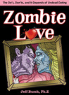 Zombie Love: The Do's, Don'ts, and It Depends of Undead Dating