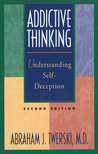 Addictive Thinking: Understanding Self-Deception