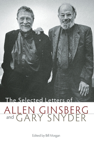 The Selected Letters of Allen Ginsberg and Gary Snyder by Allen Ginsberg