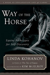 Way of the Horse: Equine Archetypes for Self-Discovery - A Book of Exploration and 40 Cards