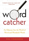 Wordcatcher by Phil Cousineau