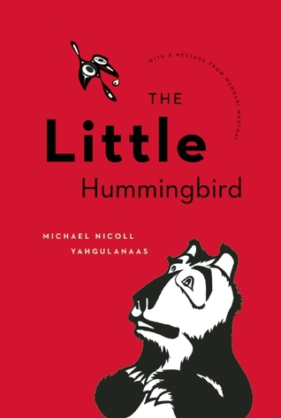 Little Hummingbird, The by Michael Nicoll Yahgulanaas