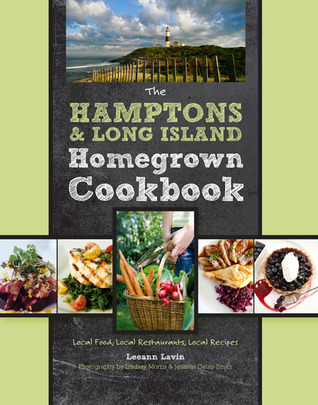 The Hamptons and Long Island Homegrown Cookbook by Leeann Lavin
