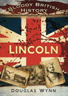 Bloody British History: Lincoln