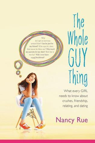 The Whole Guy Thing by Nancy Rue