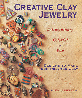 Creative Clay Jewelry by Leslie Dierks