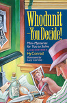 Whodunit--You Decide!: Mini-Mysteries for You to Solve