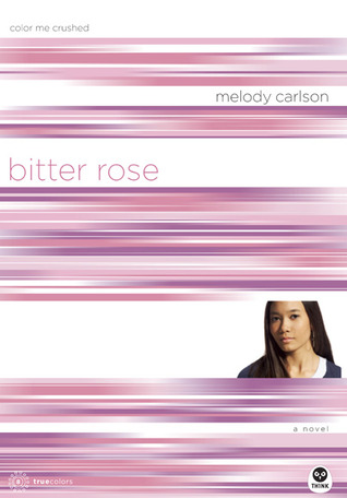 Bitter Rose by Melody Carlson