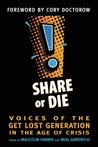 Share or Die by Malcolm Harris