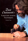 David Charlesworth's Furniture-Making Techniques Volume Two