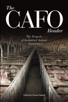 The CAFO Reader: The Tragedy of Industrial Animal Factories