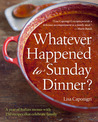 Whatever Happened to Sunday Dinner?: A year of Italian menus with 250 recipes that celebrate family