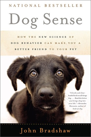 Download free Dog Sense: How the New Science of Dog Behavior Can Make You A Better Friend to Your Pet by John W.S. Bradshaw PDF