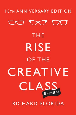The Rise of the Creative Class--Revisited by Richard Florida