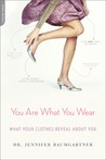 You Are What You Wear by Jennifer Baumgartner