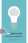 The Bedside Baccalaureate: The Second Semester: A Handy Daily Cerebral Primer to Fill in the Gaps, Refresh Your Knowledge & Impress Yourself & Other Intellectuals