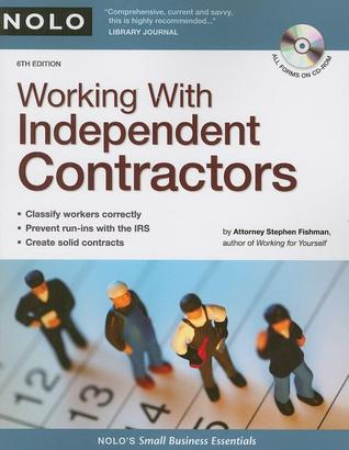 Working with Independent Contractors [With CDROM] by Stephen Fishman