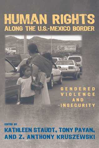 Human Rights along the U.S.-Mexico Border: Gendered Violence and Insecurity