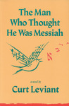 The Man Who Thought He Was Messiah: A Novel