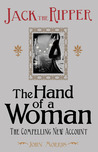 Jack the Ripper: The Hand of a Woman