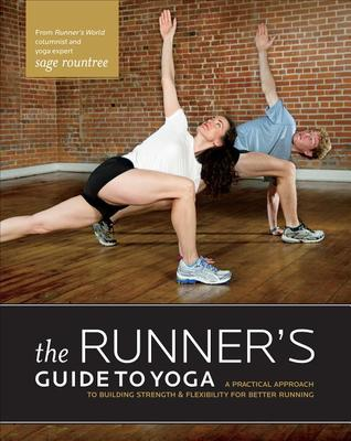 The Runner's Guide to Yoga by Sage Rountree