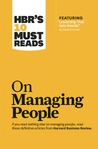 HBR's 10 Must Reads on Managing People (with featured article �Leadership That Gets Results,� by Daniel Goleman)