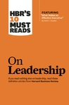 HBR's 10 Must Reads on Leadership (with featured article �What Makes an Effective Executive,� by Peter F. Drucker)