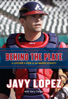Behind the Plate: A Catcher's View of the Braves Dynasty